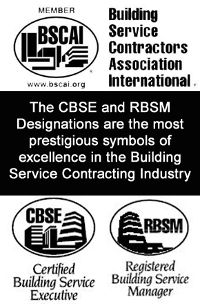 The CBSE and RBSM designations are the most prestigious symbols of excellence in the Building Service Contracting industry.